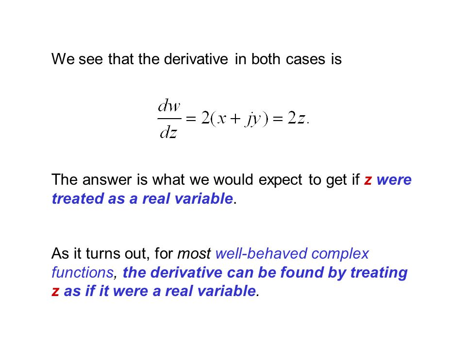 We see that the derivative in both cases is