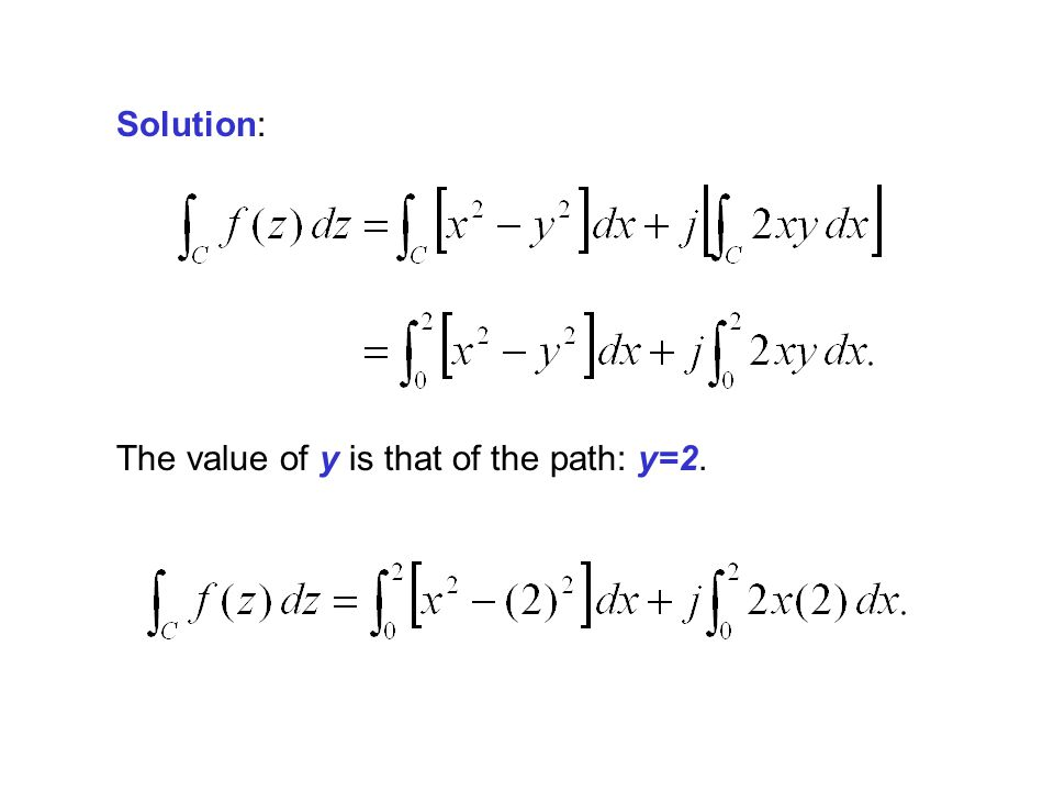 Solution: The value of y is that of the path: y=2.