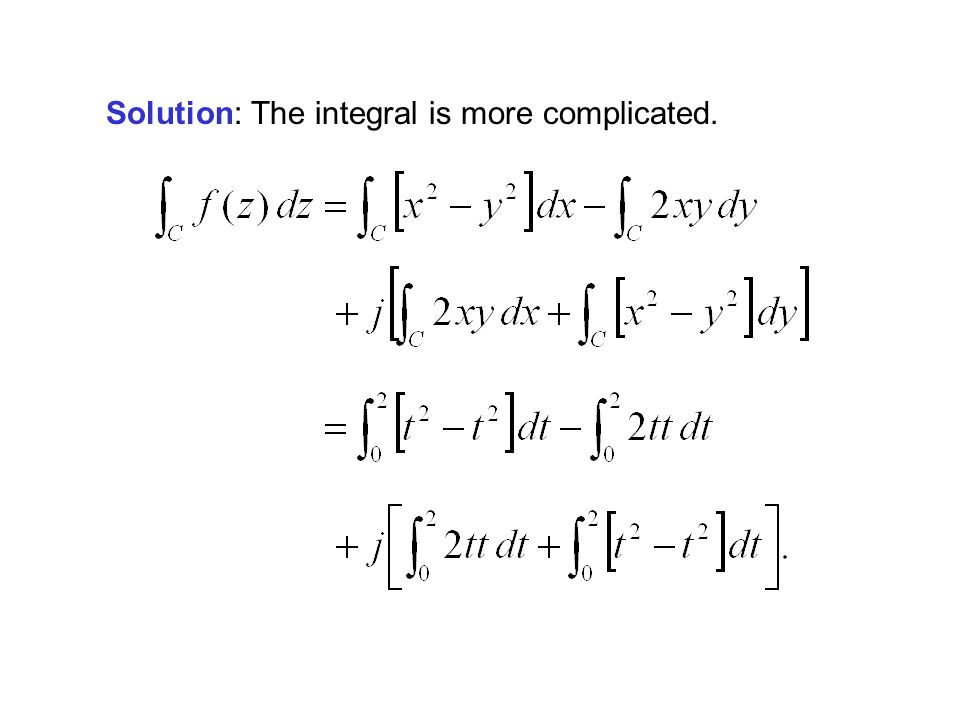 Solution: The integral is more complicated.