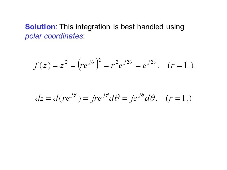 Solution: This integration is best handled using polar coordinates:
