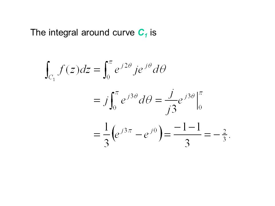 The integral around curve C1 is