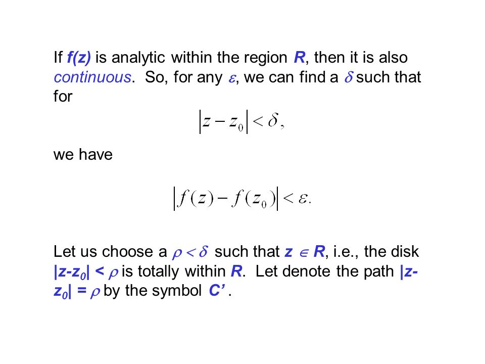 If f(z) is analytic within the region R, then it is also continuous