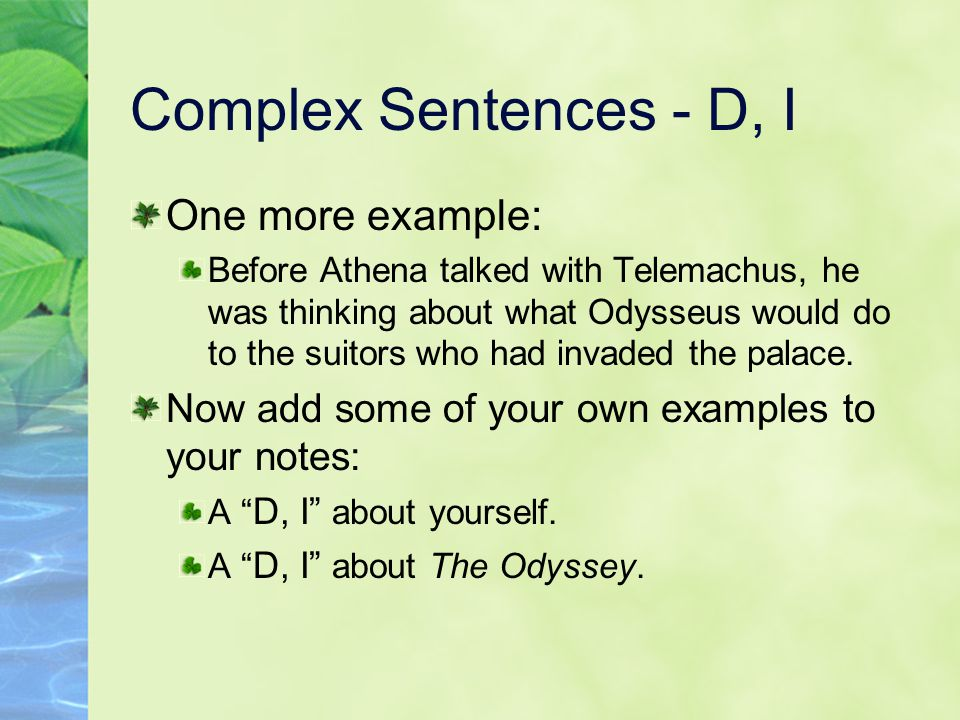 Complex Sentences - D, I One more example: