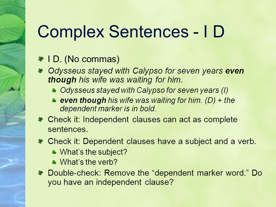 Complex Sentences - I D I D. (No commas)