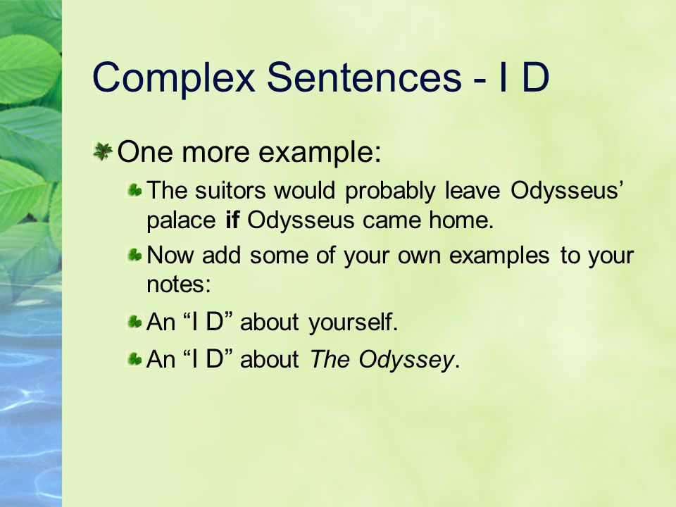 Complex Sentences - I D One more example: