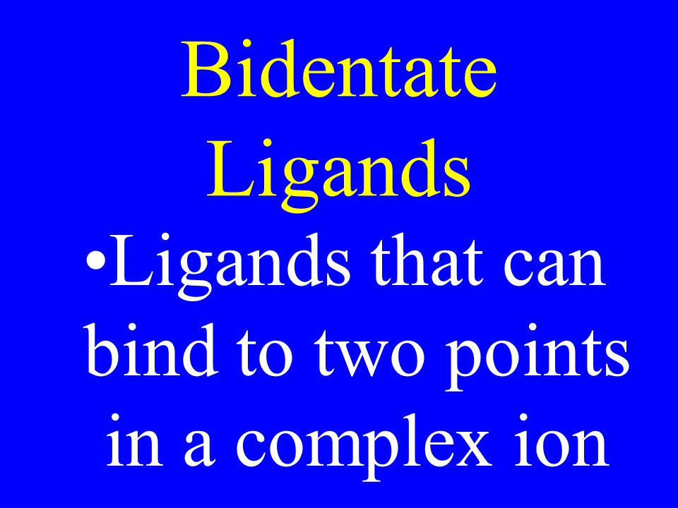 Ligands that can bind to two points in a complex ion