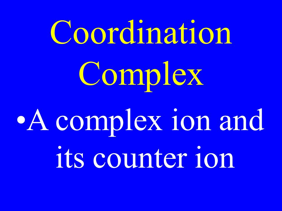 A complex ion and its counter ion