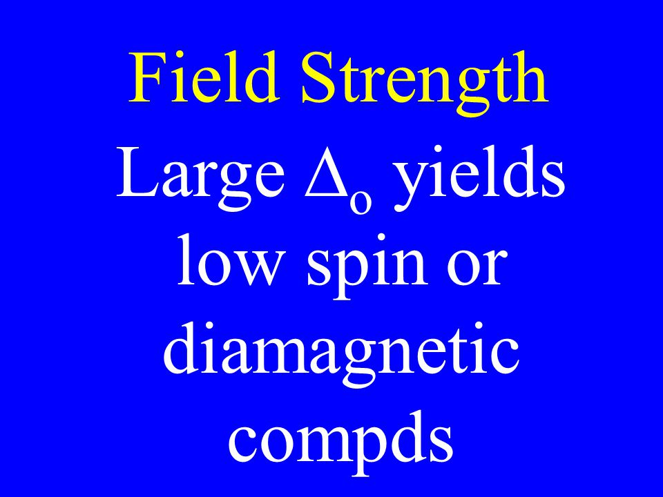 Large Do yields low spin or diamagnetic compds