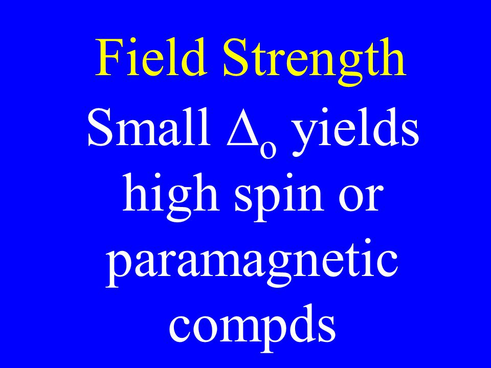 Small Do yields high spin or paramagnetic compds