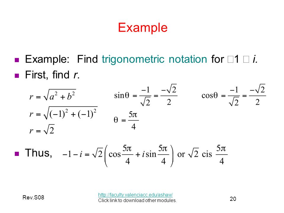 Example Example: Find trigonometric notation for −1 − i.