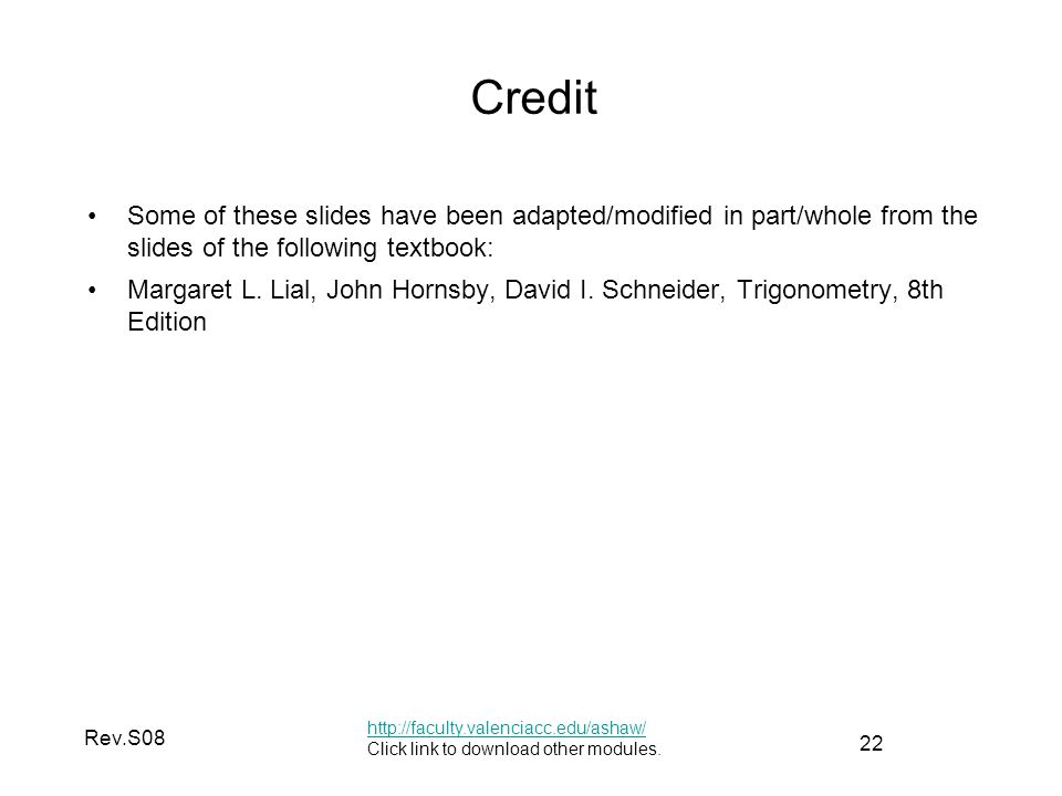 Credit Some of these slides have been adapted/modified in part/whole from the slides of the following textbook: