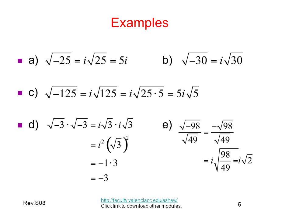 Examples a) b) c) d) e) Rev.S08 http://faculty.valenciacc.edu/ashaw/