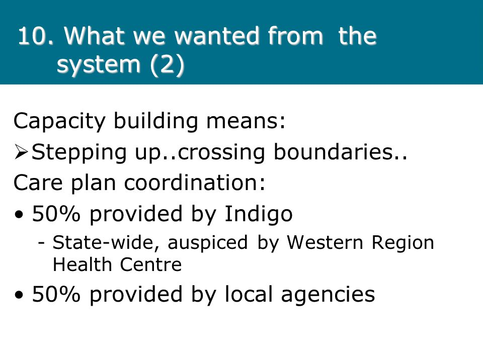 10. What we wanted from the system (2)