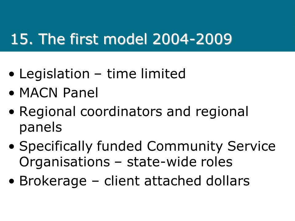 15. The first model Legislation – time limited MACN Panel