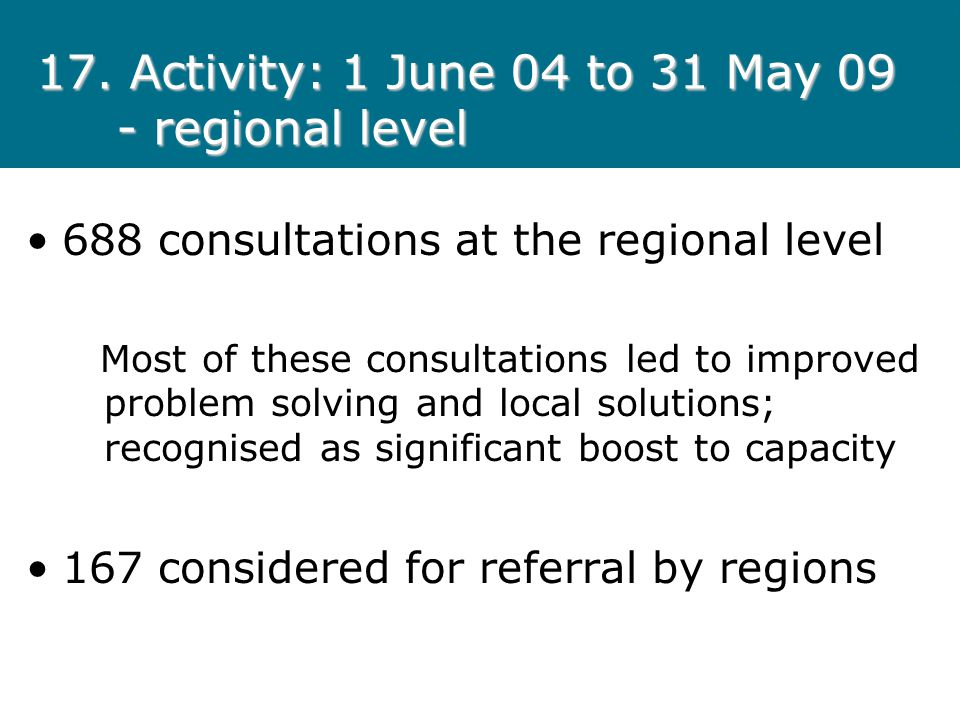 17. Activity: 1 June 04 to 31 May 09 - regional level