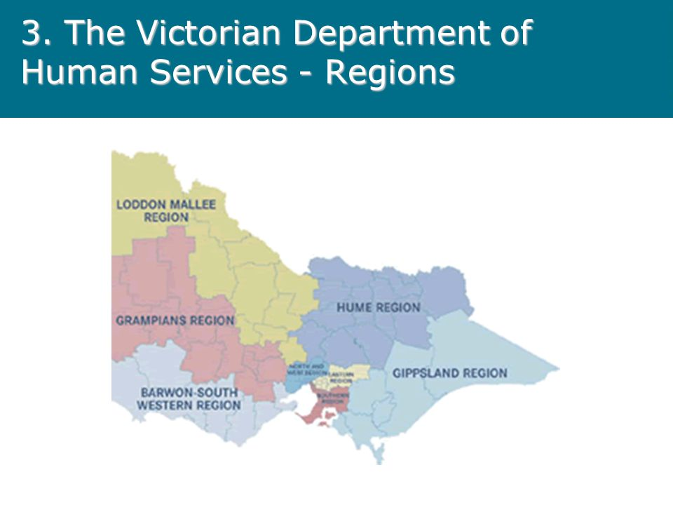 3. The Victorian Department of Human Services - Regions