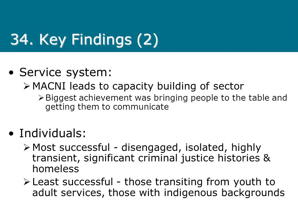 34. Key Findings (2) Service system: Individuals: