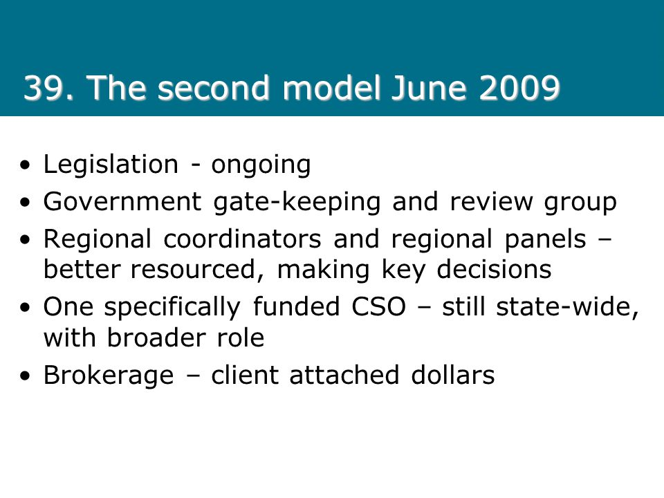 39. The second model June 2009 Legislation - ongoing