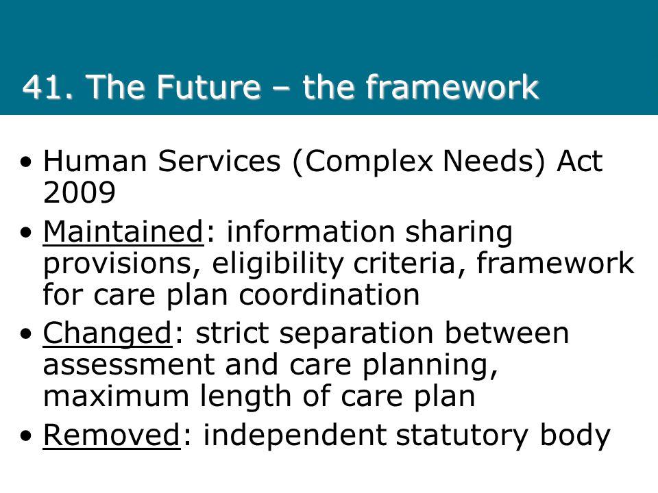 41. The Future – the framework