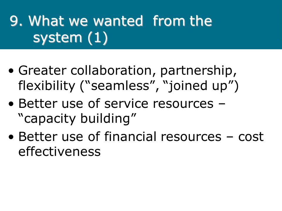 9. What we wanted from the system (1)