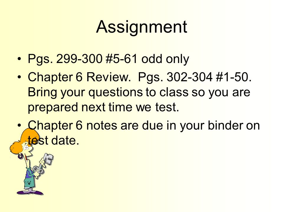 Assignment Pgs. 299-300 #5-61 odd only