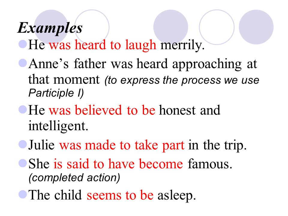 Examples He was heard to laugh merrily.