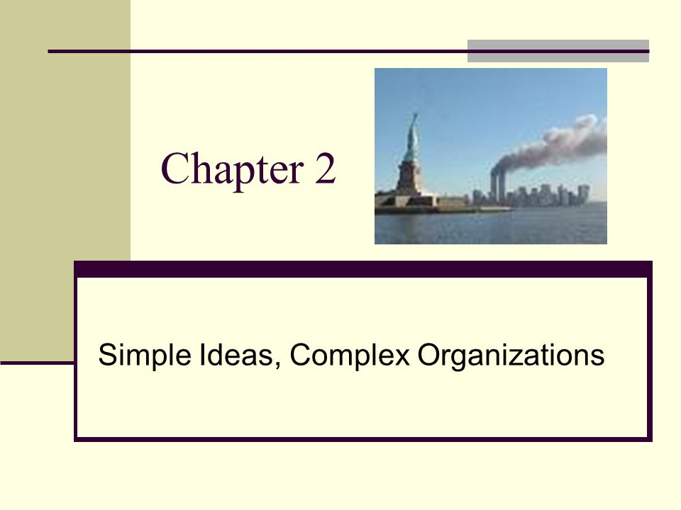 Simple Ideas, Complex Organizations