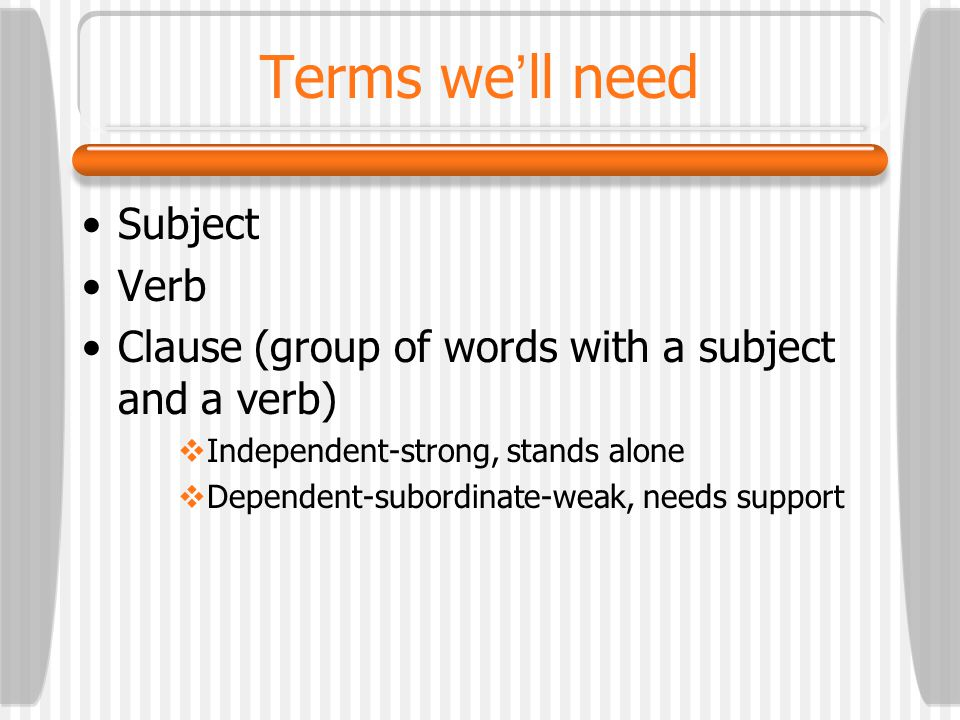 Terms we'll need Subject Verb