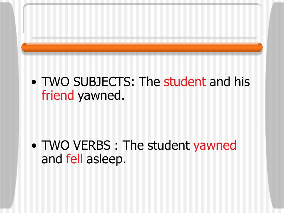 TWO SUBJECTS: The student and his friend yawned.