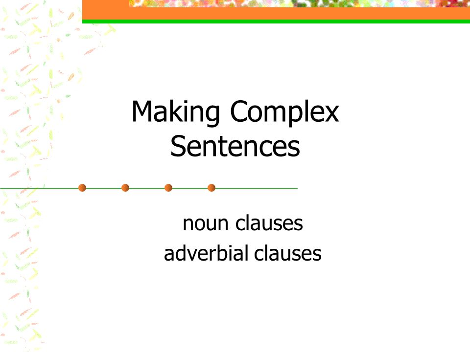 Making Complex Sentences