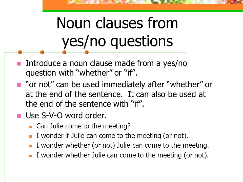 Noun clauses from yes/no questions