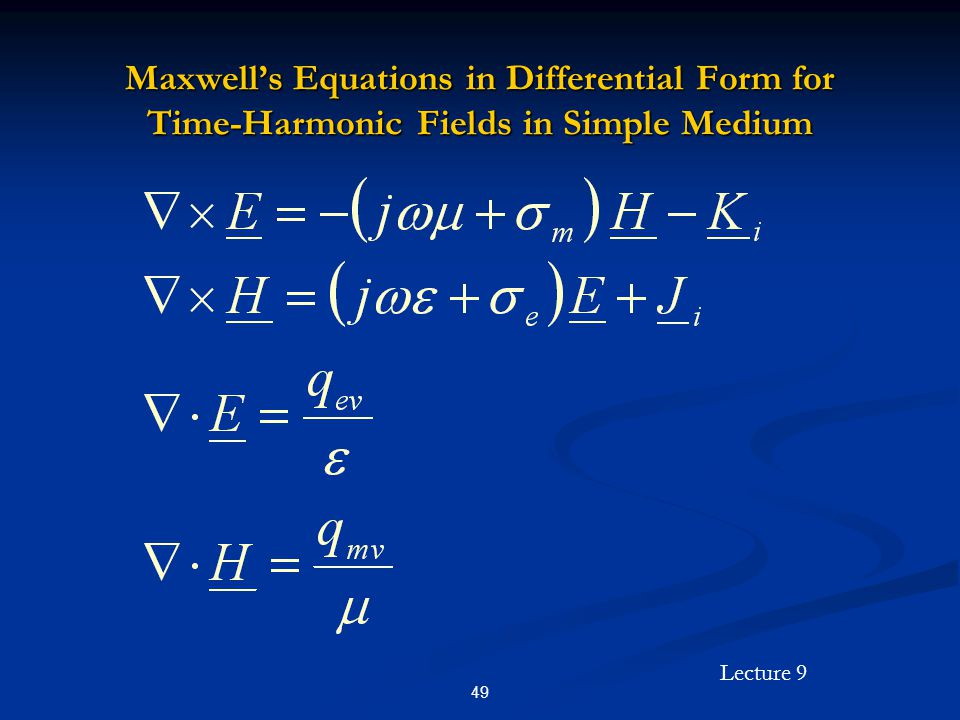 Maxwell's Equations in Differential Form for Time-Harmonic Fields in Simple Medium