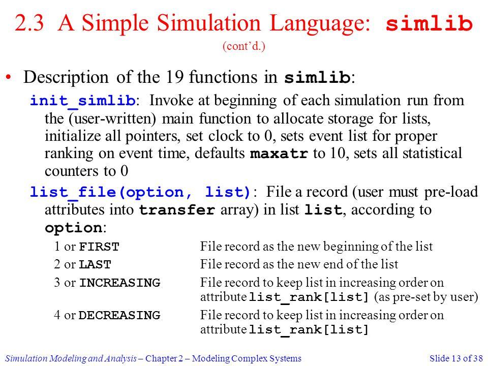 2.3 A Simple Simulation Language: simlib (cont'd.)