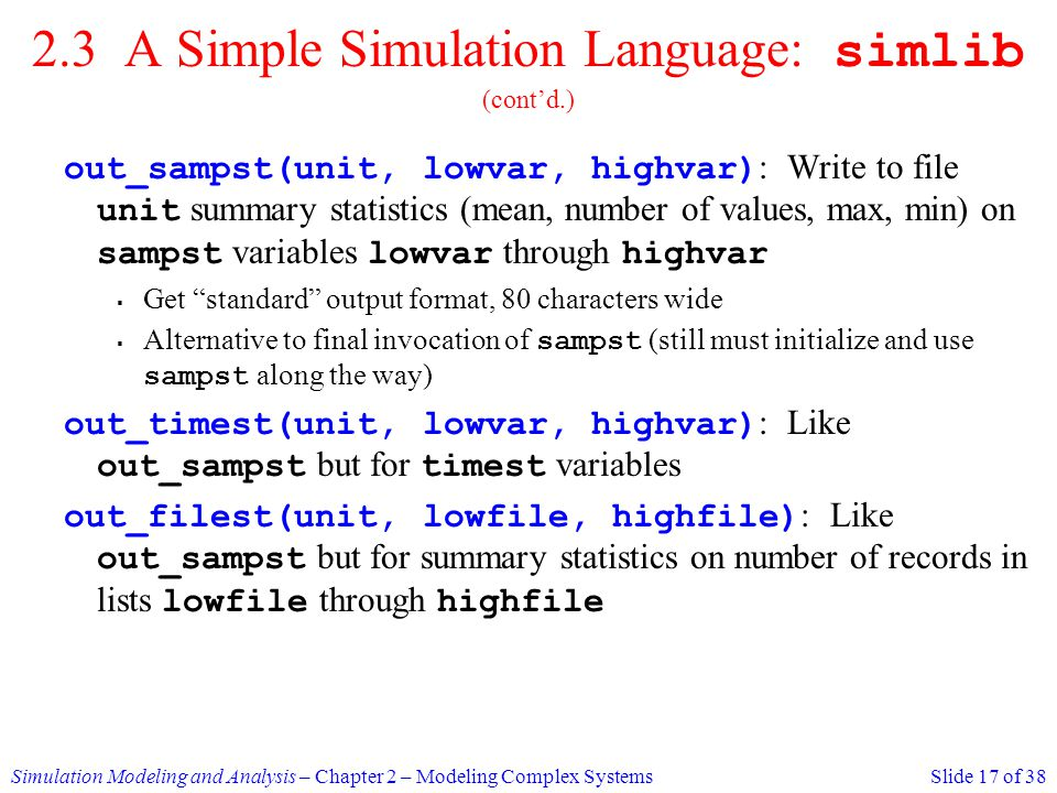 2.3 A Simple Simulation Language: simlib (cont'd.)