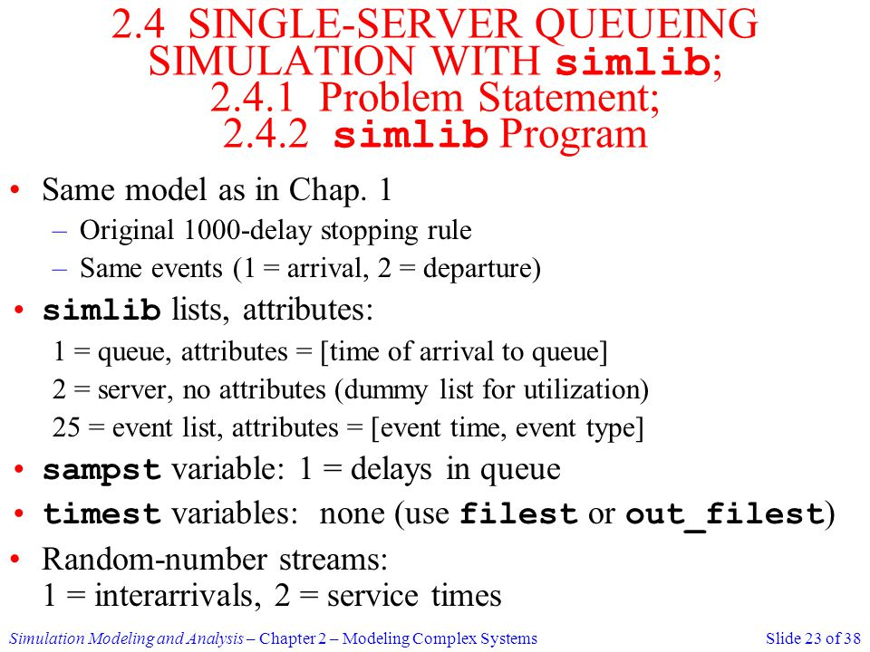 2. 4 SINGLE-SERVER QUEUEING SIMULATION WITH simlib; 2. 4