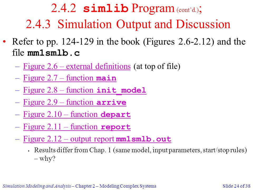 2.4.2 simlib Program (cont'd.); 2.4.3 Simulation Output and Discussion