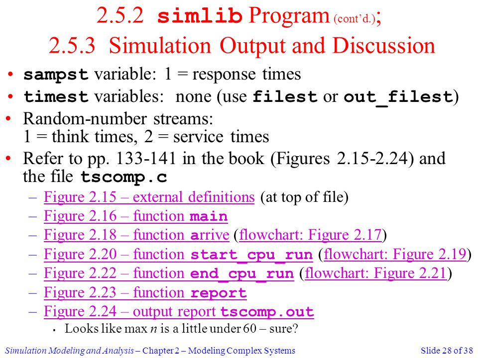 2.5.2 simlib Program (cont'd.); 2.5.3 Simulation Output and Discussion