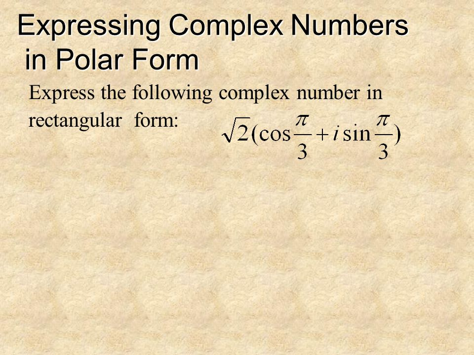 Expressing Complex Numbers in Polar Form