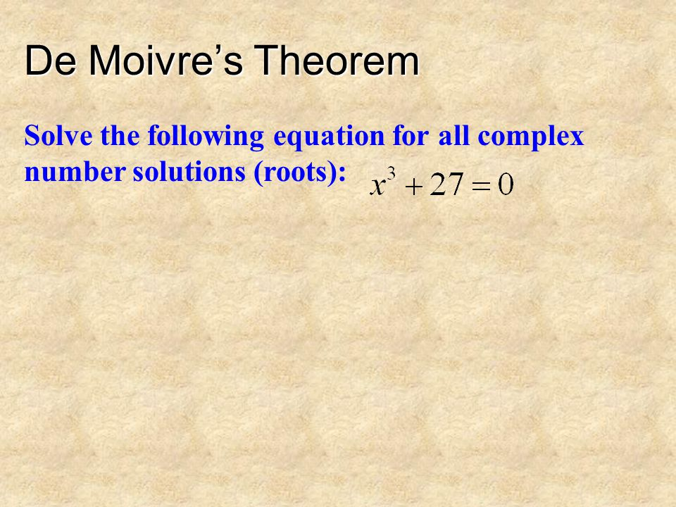 De Moivre's Theorem Solve the following equation for all complex