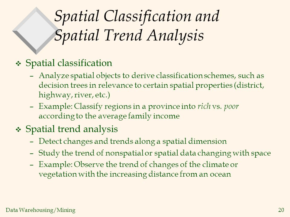 Spatial Classification and Spatial Trend Analysis