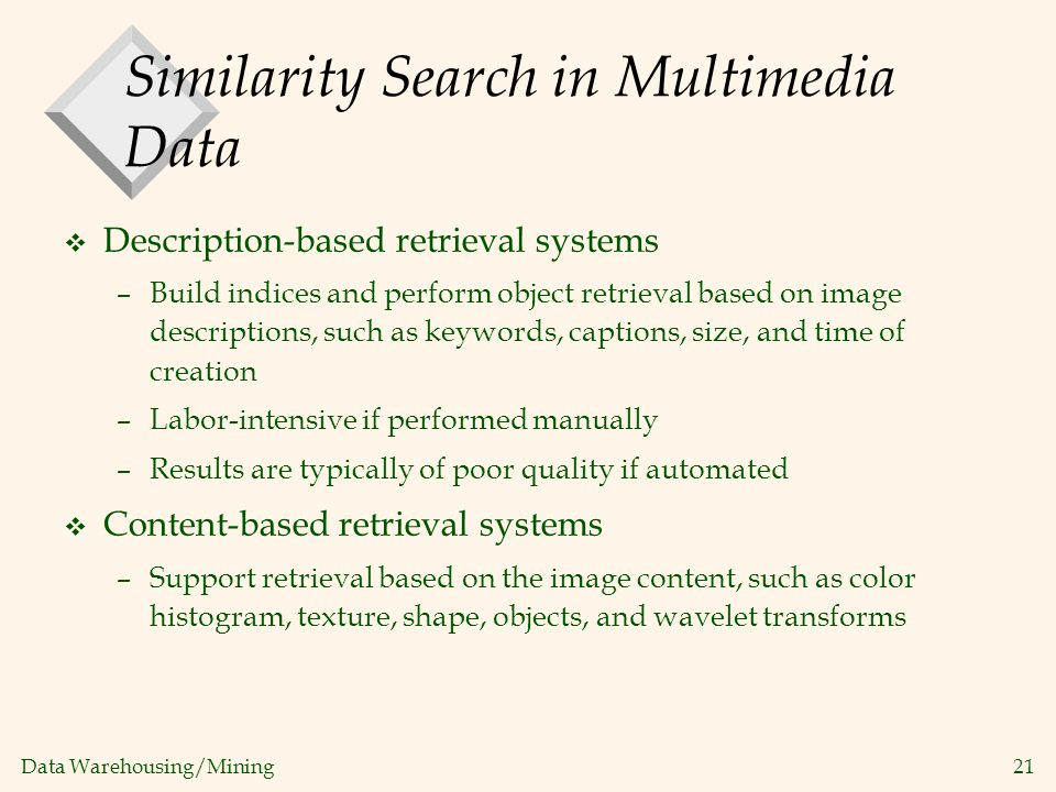 Similarity Search in Multimedia Data