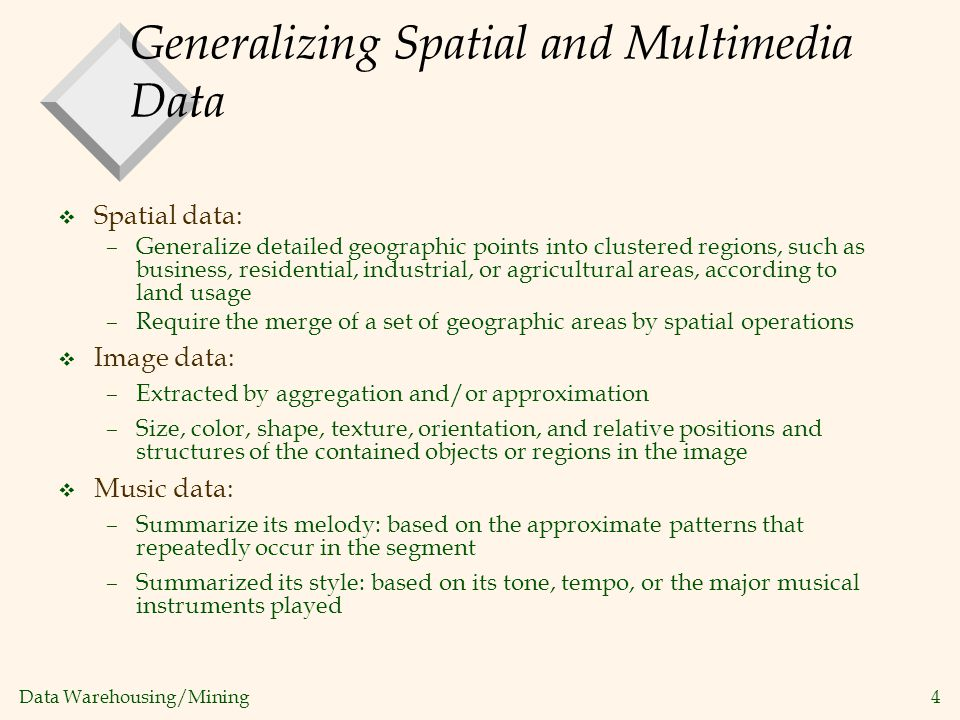 Generalizing Spatial and Multimedia Data