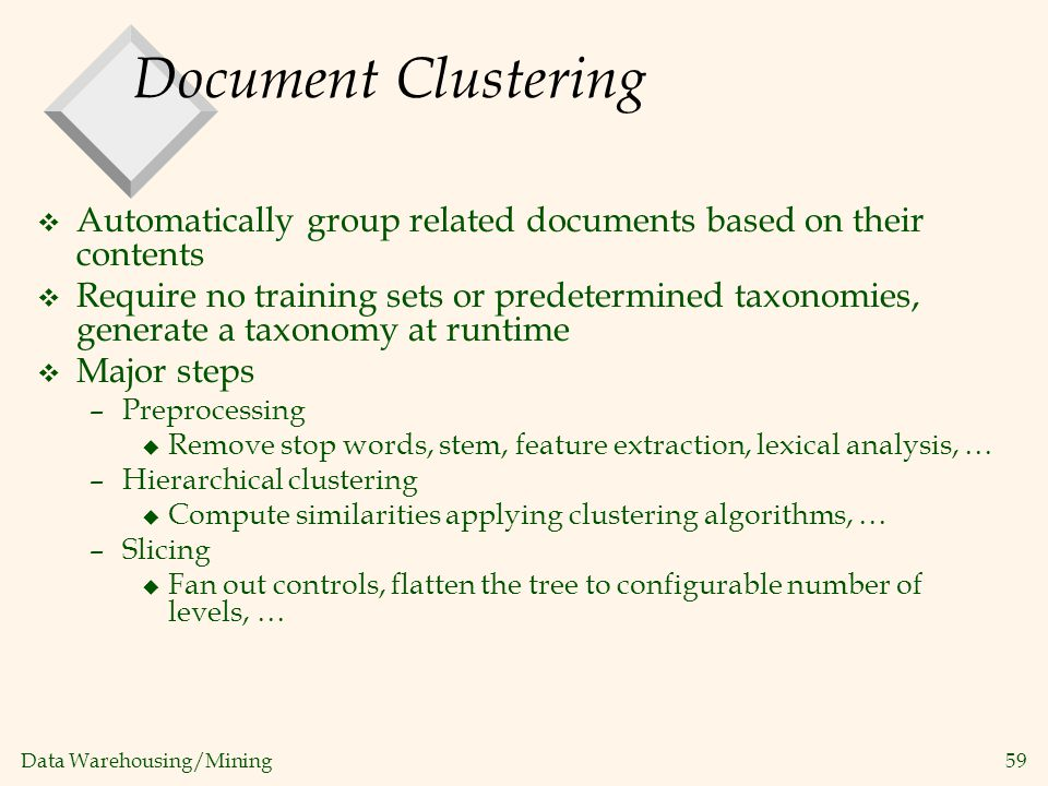 Document Clustering Automatically group related documents based on their contents.