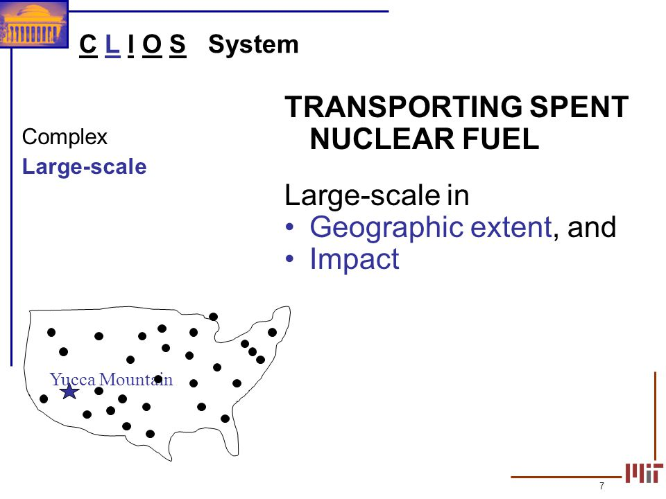 TRANSPORTING SPENT NUCLEAR FUEL Large-scale in Geographic extent, and