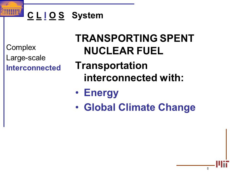 TRANSPORTING SPENT NUCLEAR FUEL Transportation interconnected with: