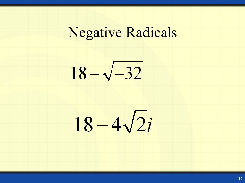 Negative Radicals
