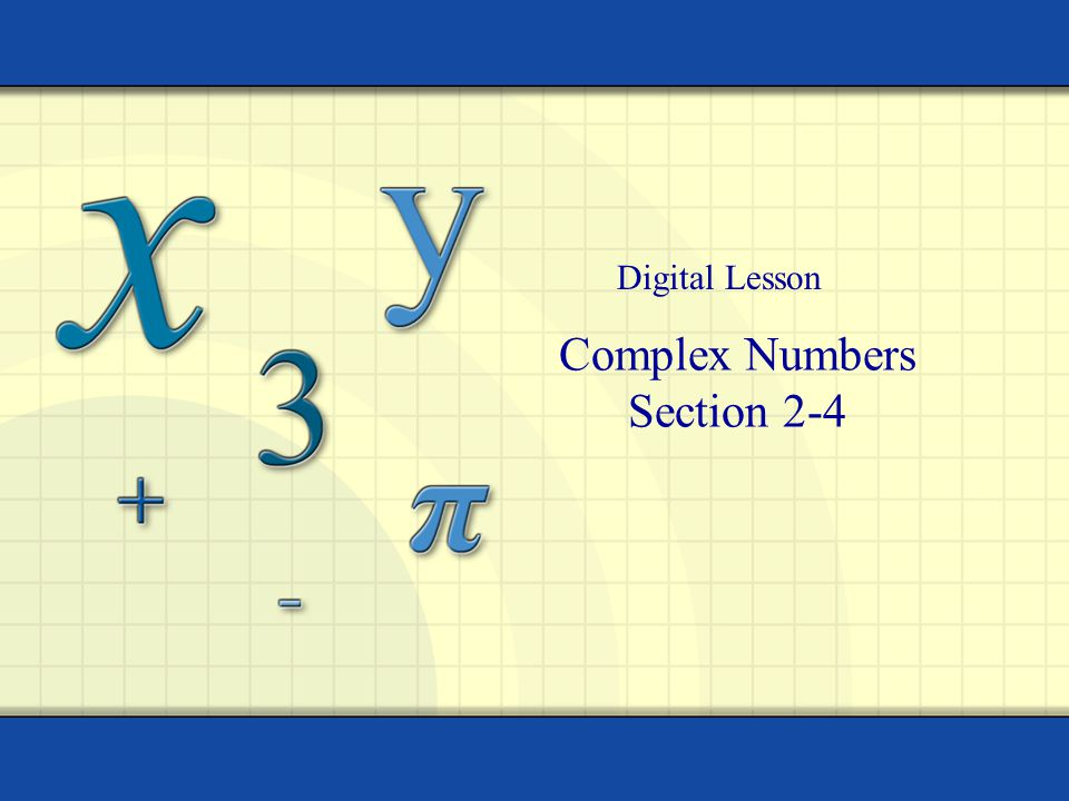 Complex Numbers Section 2-4