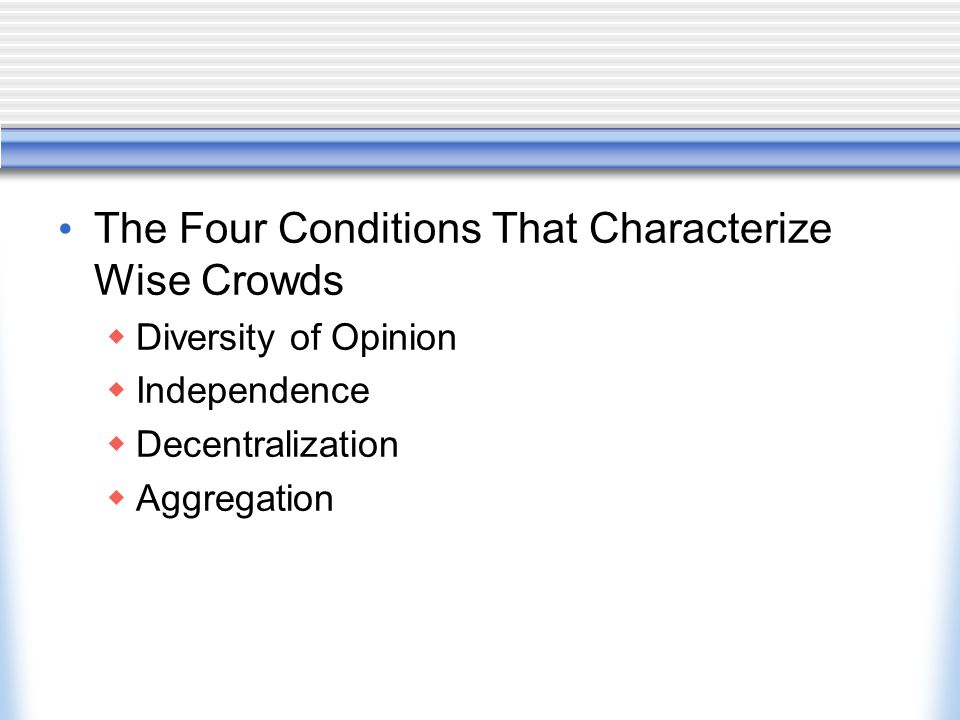 The Four Conditions That Characterize Wise Crowds