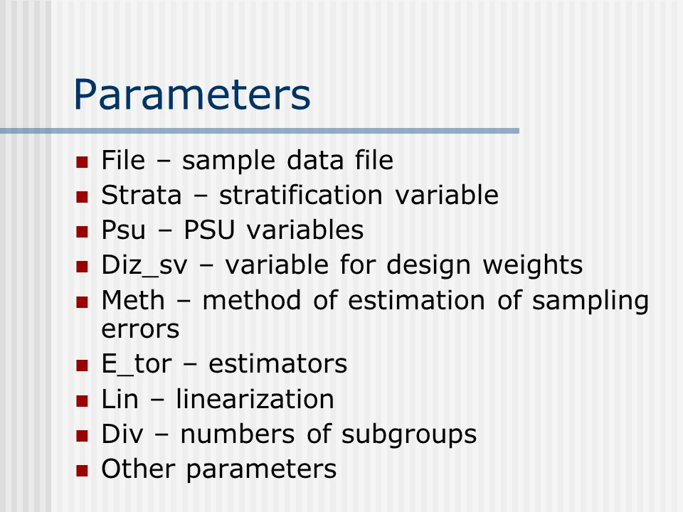 Parameters File – sample data file Strata – stratification variable