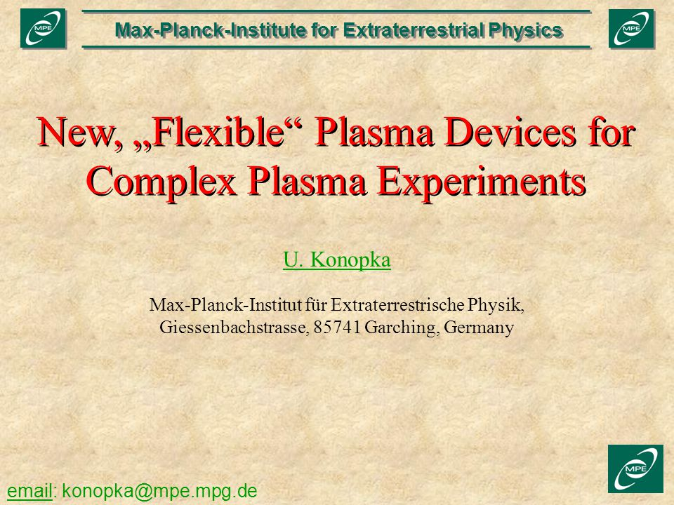 "New, ""Flexible Plasma Devices for Complex Plasma Experiments"